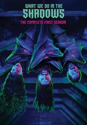 What We Do In the Shadows. the Complete First Season