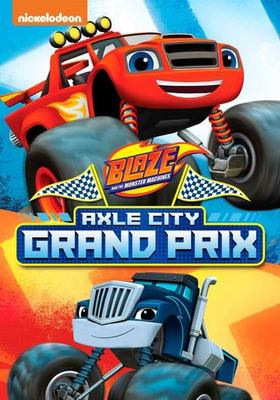 Blaze and The Monster Machines. Axle City Grand Prix